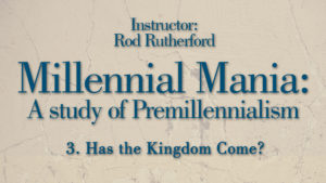 3. Has the Kingdom Come? | Millennial Mania