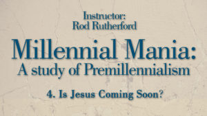 4. Is Jesus Coming Soon? | Millennial Mania