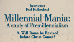 9. Will Rome Be Revived before Christ Comes? | Millennial Mania