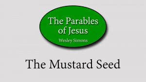 15. The Mustard Seed | Parables of Jesus