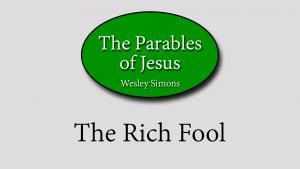 17. The Rich Fool | Parables of Jesus