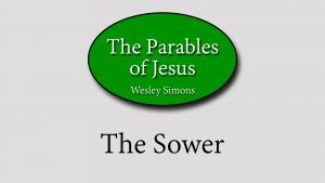 18. The Sower | Parables of Jesus
