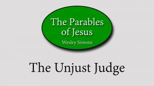22. The Unjust Judge | Parables of Jesus