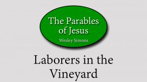 26. Laborers in the Vineyard | Parables of Jesus