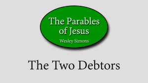 27. The Two Debtors | Parables of Jesus