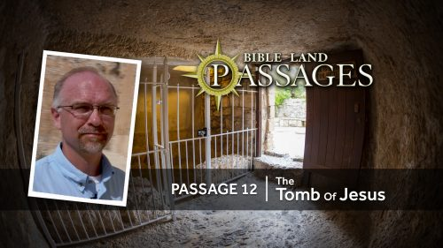 Passage 12: The Tomb of Jesus