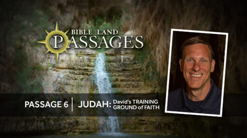 Passage 6 - Judah: David's Training Ground of Faith