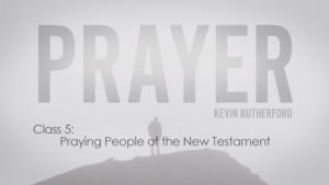 5. Praying People of the New Testament