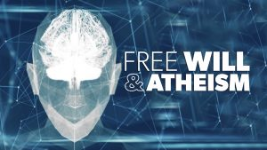 Free Will and Atheism | Proof for God