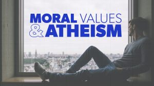 Moral Values & Atheism