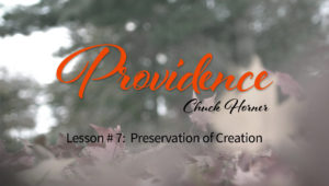 Providence: 7. Preservation of Creation