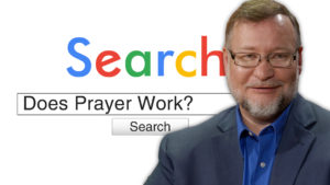 Does Prayer Work? | Search Prayer