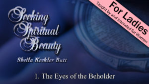1. The Eyes of the Beholder | Seeking Spiritual Beauty