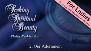 2. Our Adornment | Seeking Spiritual Beauty