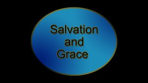 2. Salvation and Grace | Sermons by Jim Dearman
