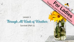 1. Through All Kinds of Weather (Part 1) | Side By Side