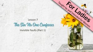 7. The Sin No One Confesses (Part 1) | Side By Side
