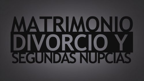 Spanish-Matrimonio-Divorcio-y-Segundas-Nupcias-Marriage-Divorce-and-Remarriage