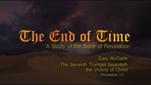 The End of Time: 13. The Seventh Trumpet Soundeth