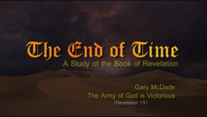 The End of Time: 21. The Army of God Is Victorious