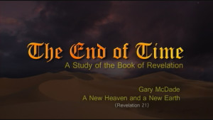 The End of Time: 23. A New Heaven and a New Earth