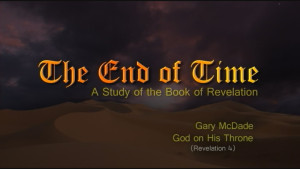 The End of Time: 6. God on His Throne