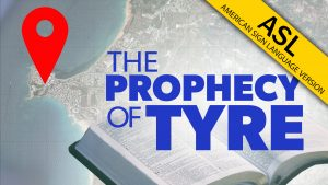 The Prophecy of Tyre (in ASL) | Proof for God