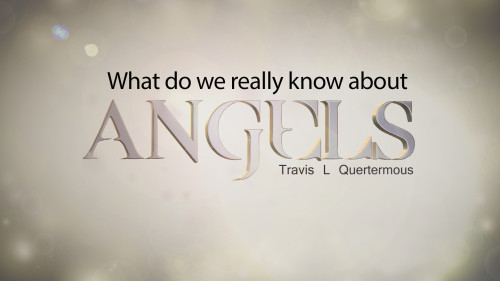 The-Truth-About-Angels_What-do-we-really-know-about-Angels.jpg