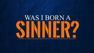 Was I Born a Sinner?