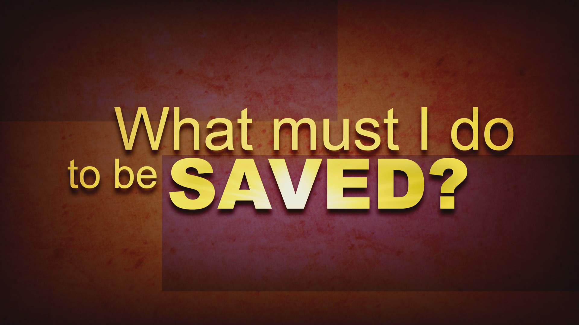 What Must I Do To Be Saved Program Thumbnail