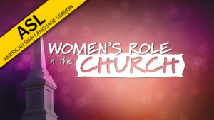 Women's Role in the Church (in ASL)