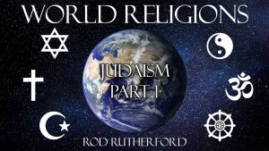 11. Judaism (Part 1) | World Religions