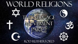 19. The New Age Movement (Part 2) | World Religions