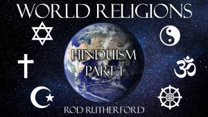 5. Hinduism (Part 1) | World Religions